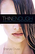 Thin Enough: My Spiritual Journey Through…