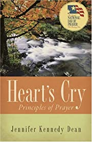 Heart's Cry: Principles of Prayer by…