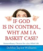 If God is in Control, Why Am I a Basket…