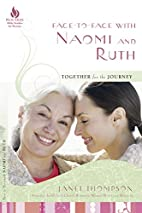 Face-to-Face with Naomi and Ruth: Together…