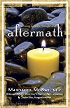 Aftermath: Growing in Grace Through Grief by…