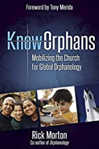 KnowOrphans: Mobilizing the Church for…