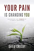 Your Pain Is Changing You: Discover the…