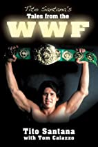 Tito Santana's Tales from the Ring by Tito…