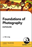 Ben Long: Foundations of Photography: Exposure