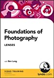 Ben Long: Foundations of Photography: Lenses