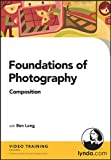 Ben Long: Foundations of Photography: Composition
