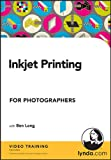 Ben Long: Inkjet Printing for Photographers