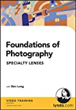Ben Long: Foundations of Photography: Specialty Lenses