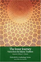 The Inner Journey: Views from the Islamic…