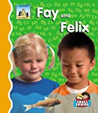 Fay And Felix (First Sounds) by Kelly Doudna