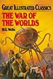 Wells, H. G.: The War of the Worlds (Great Illustrated Classics)