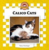 Furstinger, Nancy: Calico Cats (Checkerboard Animal Library: Cats)