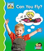 Can You Fly? (SandCastle: First Words) by…