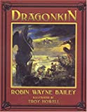Bailey, Robin Wayne: DRAGONKIN V1 (Volume 1)