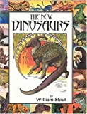 Stout, William: The New Dinosaurs