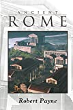 Payne, Robert: Ancient Rome