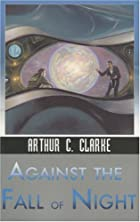 Against the Fall of Night by Arthur C.…