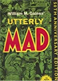 Gaines, William M.: Utterly Mad