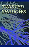 Patricia Potter: Twisted Shadows (Large Print) (Paperback)