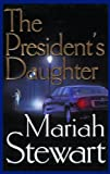 Stewart, Mariah: The President's Daughter