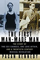 The First Man-Made Man: The Story of Two Sex…