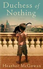 Duchess of Nothing: A Novel by Heather…
