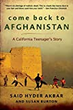Akbar, Said Hyder: Come Back to Afghanistan: Trying to Rebuild a Country with My Father, the President, and My One-Eyed Uncle