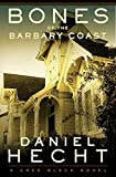 Hecht, Daniel: Bones of the Barbary Coast