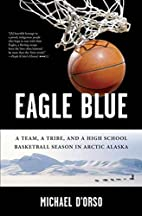 Eagle blue : a team, a tribe, and a high…