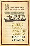 O'Brien, Harriet: Queen Emma And the Vikings: Power, Love, And Greed in Eleventh-Century England