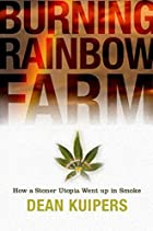 Burning Rainbow Farm: How a Stoner Utopia…