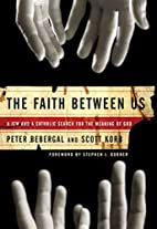 The Faith Between Us: A Jew and a Catholic…