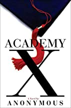Academy X: A Novel by Andrew Trees
