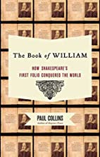 The Book of William: How Shakespeare's…