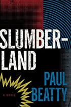 Slumberland : a novel by Paul Beatty