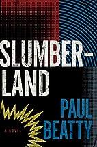 Slumberland : a novel by Paul Beatty