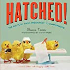 Hatched!: The Big Push from Pregnancy to…
