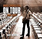 Bruce Springsteen on Tour: 1968-2005 by Dave…
