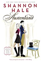 Austenland: A Novel by Shannon Hale
