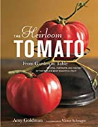 The Heirloom Tomato: From Garden to Table:…