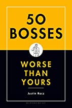50 Bosses Worse Than Yours by Justin Racz