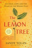 Tolan, Sandy: The Lemon Tree: An Arab, a Jew, and the Heart of the Middle East