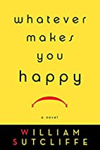 Whatever Makes You Happy by William…