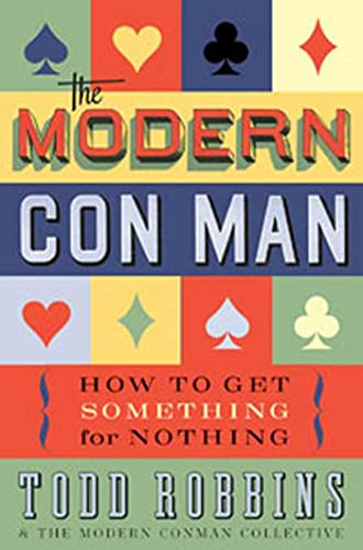 the-modern-con-man-how-to-get-something-for-nothing