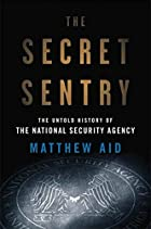 The Secret Sentry: The Untold History of the…