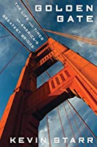 Golden Gate: The Life and Times of America's…