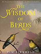 The Wisdom of Birds: An Illustrated History…