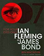 For Your Eyes Only: Ian Fleming and James…