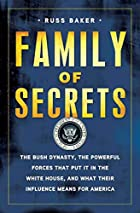 Family of Secrets: The Bush Dynasty, the&hellip;